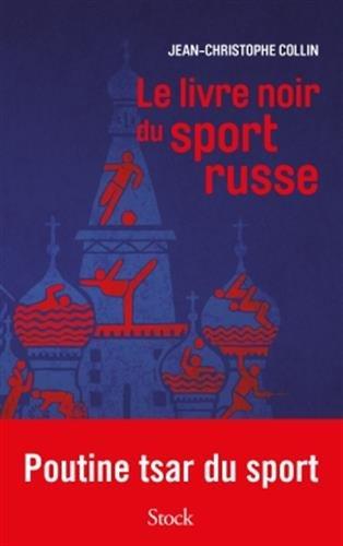 Le livre noir du sport russe par Jean-Christophe Collin