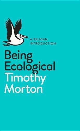 A Pelican Introduction: Being Ecological