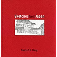Sketches from Japan by Francis D. K. Ching (2000-05-03)