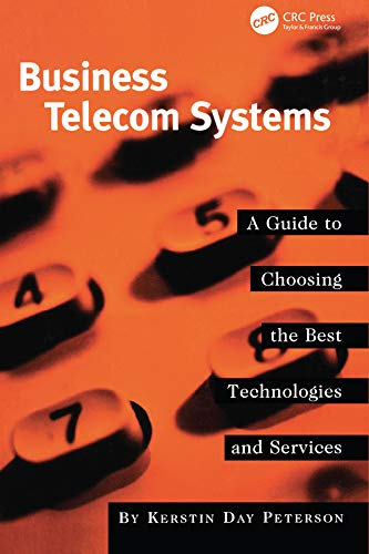 Business Telecom Systems: A Guide to Choosing the Best Technologies and Services (English Edition) -
