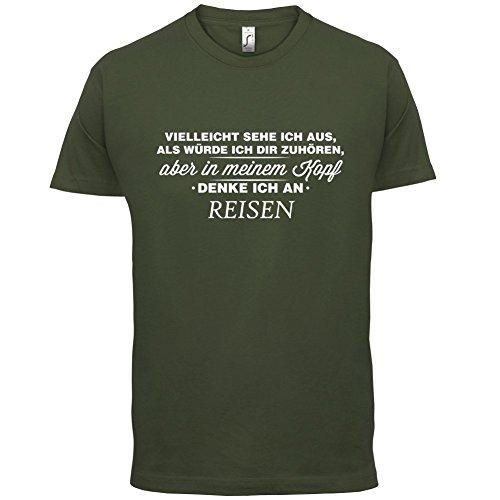 Vielleicht sehe ich aus als würde ich dir zuhören aber in meinem Kopf denke ich an Reisen - Herren T-Shirt - 13 Farben Olivgrün