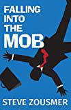 Falling Into the Mob - Steve Zousmer