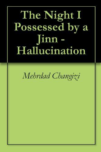 The Night I Possessed by a Jinn - Hallucination eBook: Mehrdad