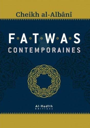 Fatwas Contemporaines (cheikh ALBANI)