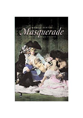 Masquerade: Una Festa Privatissima Veneziana - Marco Bertin: Una Festa Privata Veneziana (earBOOKS ()