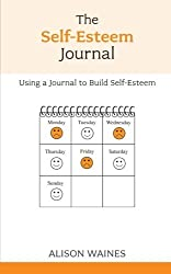 The Self-Esteem Journal: Using a Journal to Build Self-Esteem (Oversoming Common Problems) by Alison Waines (2004-05-02)