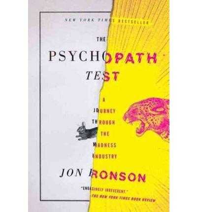 [( The Psychopath Test: A Journey Through the Madness Industry )] [by: Jon Ronson] [May-2012]