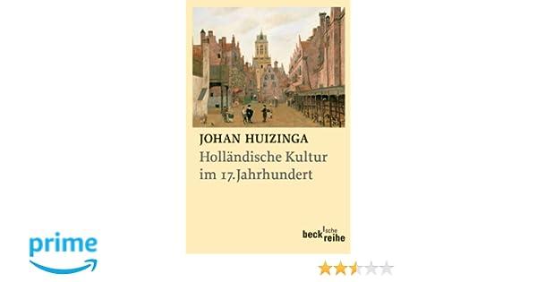 Holländische Kultur im siebzehnten Jahrhundert: Eine Skizze: Amazon ...