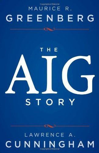 the-aig-story-by-greenberg-maurice-r-cunningham-lawrence-a-2013-hardcover