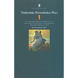 Timberlake Wertenbaker Plays 1: New Anatomies; Grace of Mary Traverse; Our Country's Good; Love of a Nightingale; Three Birds Alighting on a Field (Contemporary Classics)