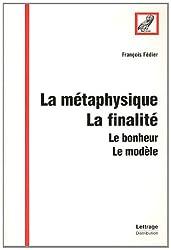 Metaphysique la Finalite le Bonheur le Modele