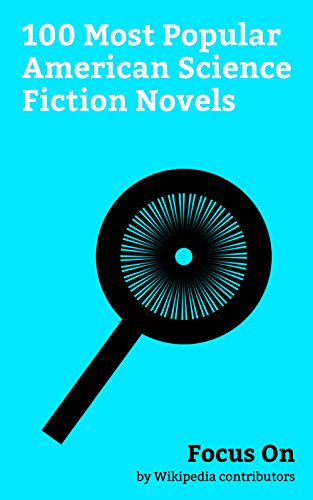 Focus On: 100 Most Popular American Science Fiction Novels: The ...