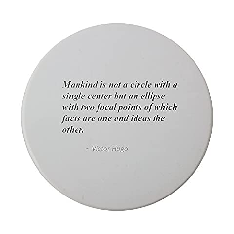 Ceramic round coaster with Mankind is not a circle with a single center but an ellipse with two focal points of which facts are one and ideas the other.