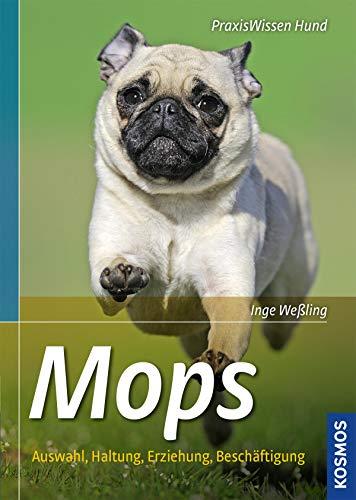 Mops: Auswahl, Haltung, Erziehung, Beschäftigung (Praxiswissen Hund) Le Mop