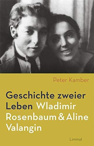 Geschichte zweier Leben - Wladimir Rosenbaum und Aline Valangin