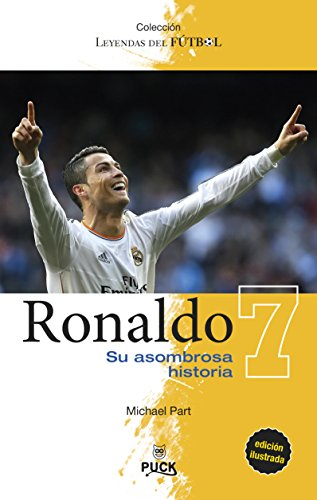 Ronaldo: su asombrosa historia (Puck Leyendas del fútbol) por Michael Part