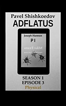 Adflatus. Season 1. Episode 3. Physical (English Edition) von [Shishkoedov, Pavel]