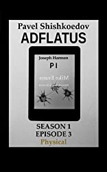 Adflatus. Season 1. Episode 3. Physical (English Edition)