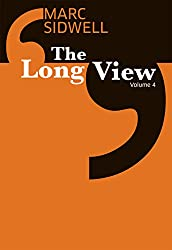 The Long View IV: Selfie-nomics; the business school of Buffy; how to stop speaking like a corporate robot; and more (The Long View: Essays in optimism Book 4)