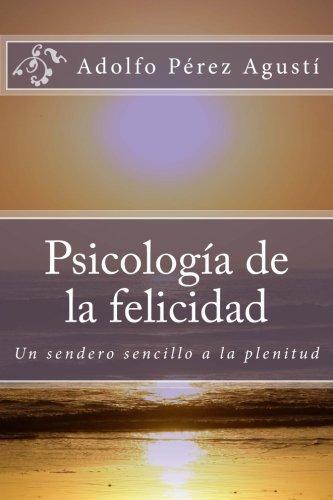 Psicolog??a de la felicidad (Spanish Edition) by Adolfo P??rez Agust?? (2014-08-04)