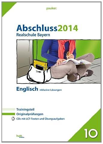 pauker. / Abschluss 2014 - Realschule Bayern Englisch: Originalprüfungen mit Trainingsteil und 2 CDs, inklusive Lösungen