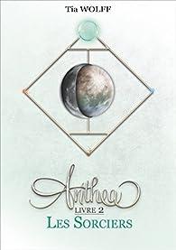 Anthea, tome 2 : Les Sorciers par Wolff