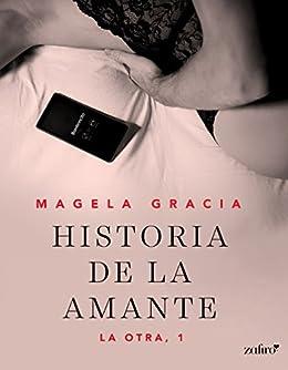 Historia de la amante (Erótica) de [Gracia, Magela]