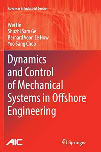 Dynamics and Control of Mechanical Systems in Offshore Engineering (Advances in Industrial Control) -