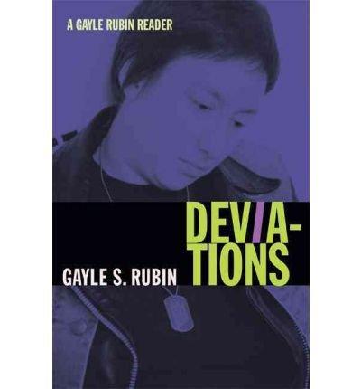 [(Deviations: A Gayle Rubin Reader)] [Author: Gayle Rubin] published on (November, 2011)
