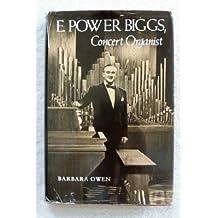 E. Power Biggs, Concert Organist by Barbara Owen (1987-12-01)