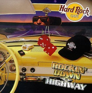 hard-rock-cafe-rockin-down-the-highway-by-various-artists