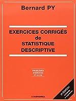 Exercices corrigés de statistique descriptive - Problèmes, exercices et QCM de Bernard Py