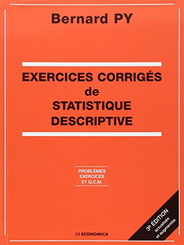 Exercices corrigs de statistique descriptive : Problmes, exercices et QCM
