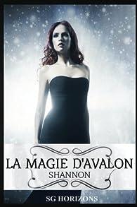 La magie d'Avalon, tome 7 : Shannon par Sg Horizons