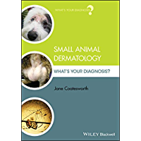 Small Animal Dermatology: What's Your Diagnosis? (English Edition)