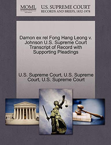 Damon Ex Rel Fong Hang Leong V. Johnson U.S. Supreme Court Transcript of Record with Supporting Pleadings -