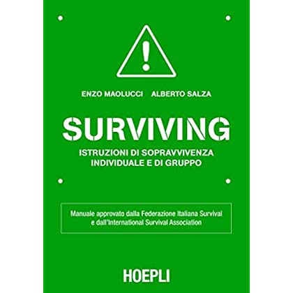Surviving: Manuale Approvato Dalla Federazione Italiana Survival E Dall'international Survival Association (Outdoor)