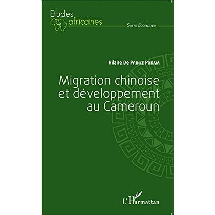 Migration chinoise et développement au Cameroun (Études africaines)