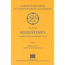 Sancti Augustini Opera: Enarrationes in Psalmos 101-150. Pars 5: Enarrationes in Psalmos 141-150 (Corpus Scriptorum Ecclesiasticorum Latinorum)