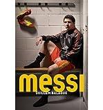 Messi by Balague, Guillem (2014) Paperback