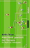 Manchmal gewinnt der Bessere: Die Physik des Fußballspiels