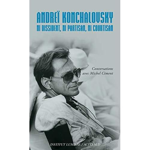 Andrei Konchalovsky : Ni dissident, ni partisan, ni courtisan