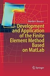 Development and Application of the Finite Element Method based on MatLab by Herbert Baaser (2014-10-15)