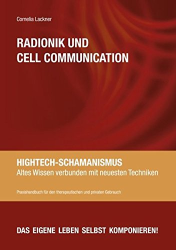Radionik und Cell Communication: Hightech-Schamanismus