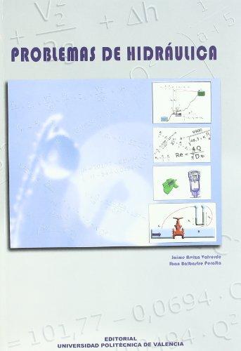 Problemas de Hidráulica (Académica) por Jaime Arviza Valverde