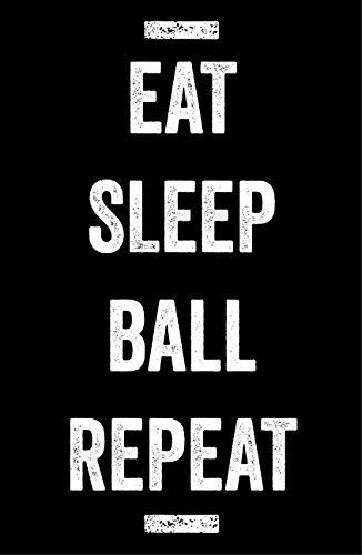 Eat Sleep Ball Poster, 27,9x 43,2cm, Basketball Art Wand dekotarion, Jungen Mädchen Teens Spieler, Trainer, Decor (Baseball-geschenke Für Teen Boys)