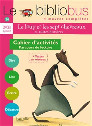 Le Bibliobus CP/CE1 Cycle 2 Parcours de lecture de 4 oeuvres littéraires : Le loup et les sept chevreaux ; Cest pas bien de se moquer ; Demain je serais africain ; Le bébé de la sorciÚre
