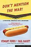 Don't Mention the War!: A Shameful European Rail Adventure by Stewart Ferris (2004-05-31)