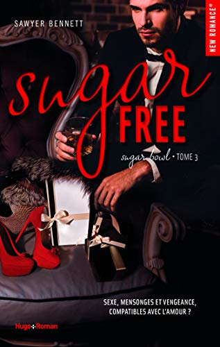 Sugar bowl - tome 3 sugar free par [Bennett, Sawyer]