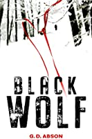 Black Wolf: A twisty, fast-paced thriller that will keep you guessing until the very end (The Natalya Ivanova Thrillers...